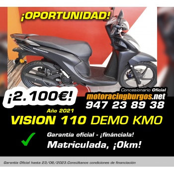 ¡Oportunidad Vision 110 2021 Demo Km0!